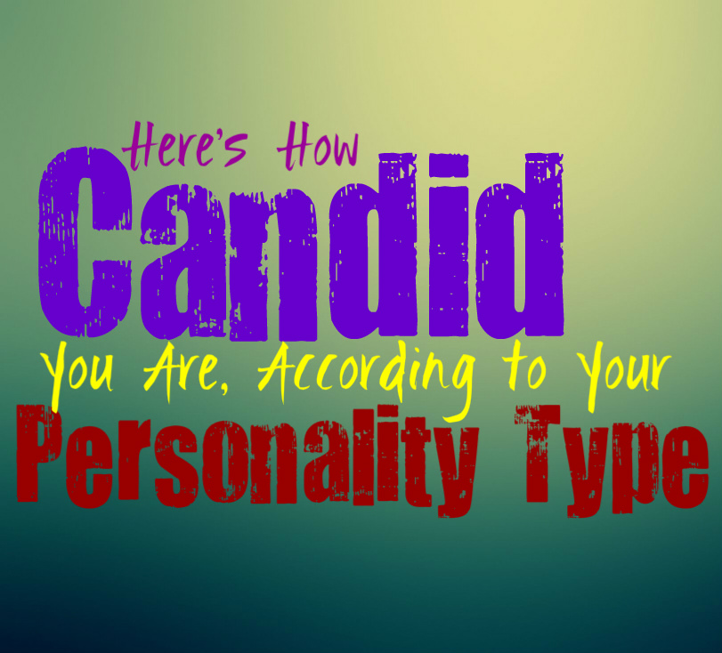 Here's How Candid You Are, According to Your Personality Type