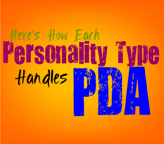 Here's How Each Personality Type Handles Public Displays of