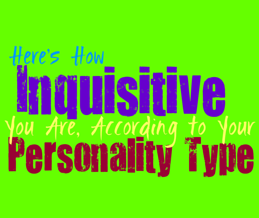 Here's How Inquisitive You Are, According to Your Personality Type