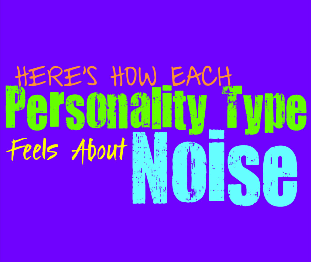 Here's How Each Personality Type Feels About Noise