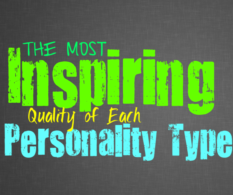 The Most Inspiring Quality of Each Personality Type