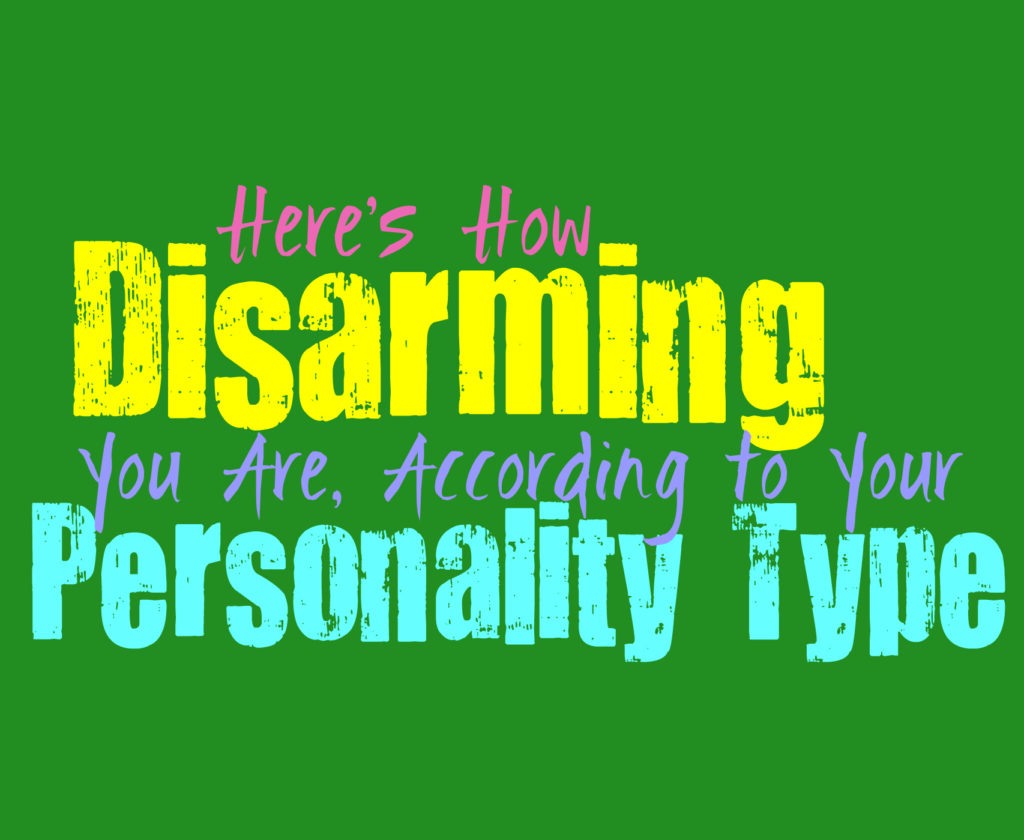 Here's How Disarming You Are, According to Your Personality Type