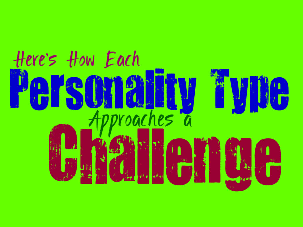 Here's How Each Personality Type Approaches a Challenge