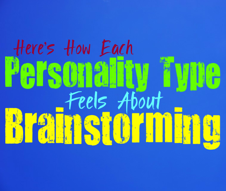 Here's How Each Personality Type Feels About Brainstorming