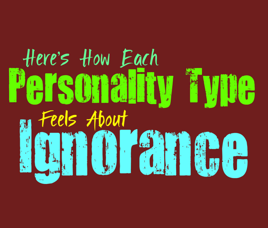 Here's How Each Personality Type Feels About Ignorance
