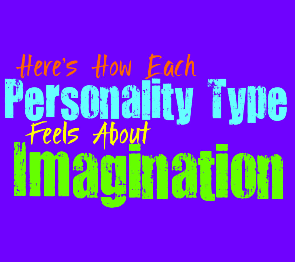 Here's How Each Personality Type Feels About Imagination