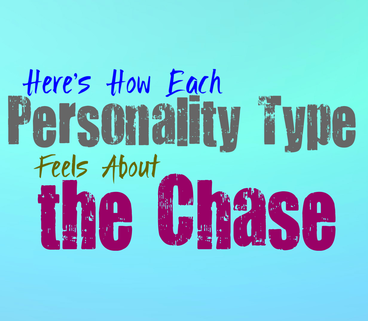 Here's How Each Personality Type Feels About the Chase - Personality