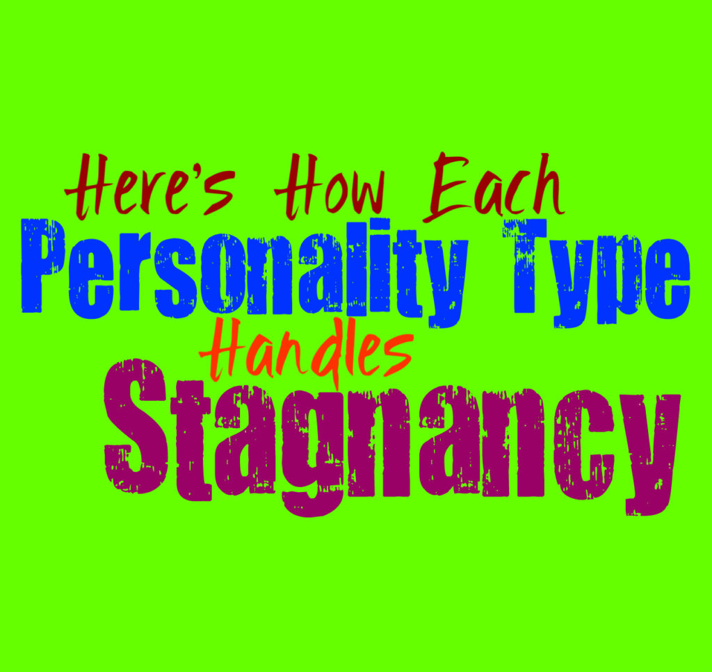 Here's How Each Personality Type Handles Stagnancy