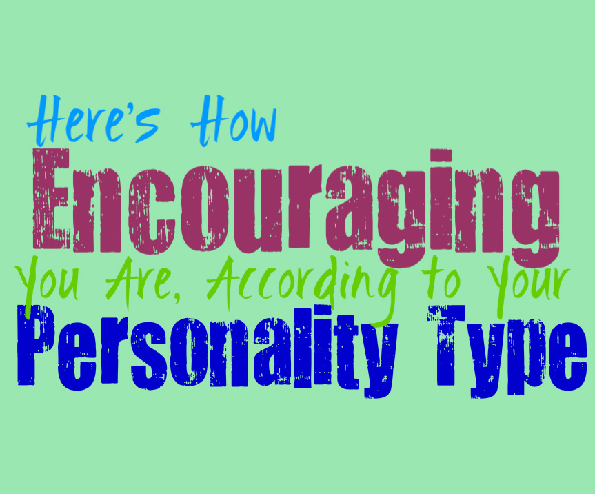 Here's How Encouraging You Are, According to Your Personality Type