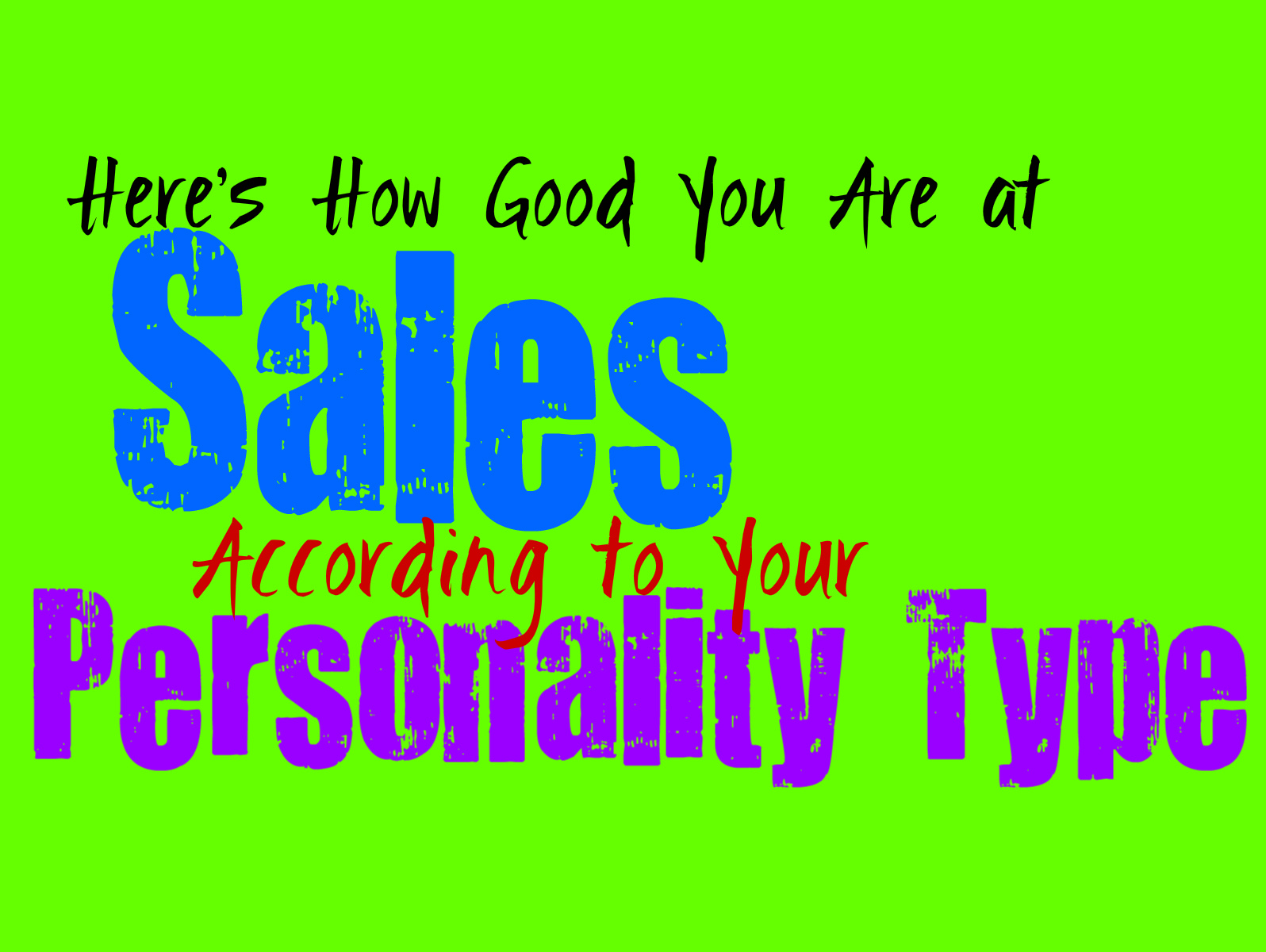 Here's How Good You Are at Sales, According to Your