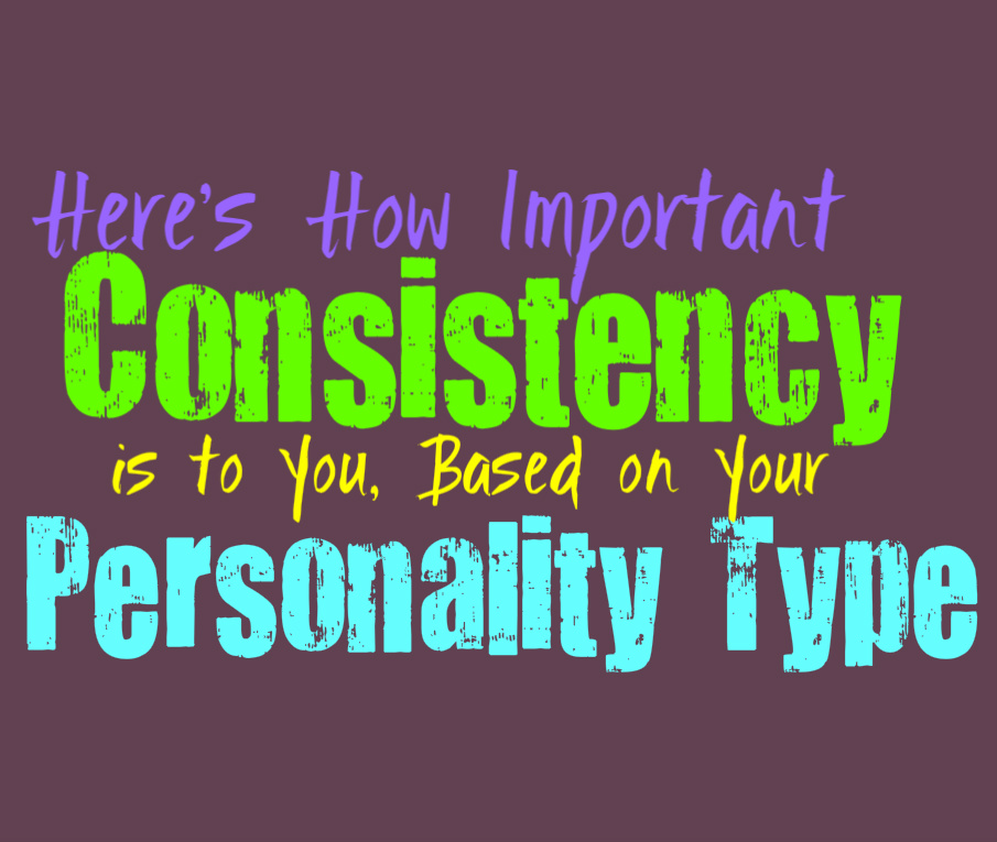 Here's How Important Consistency is to You, Based On Your Personality Type