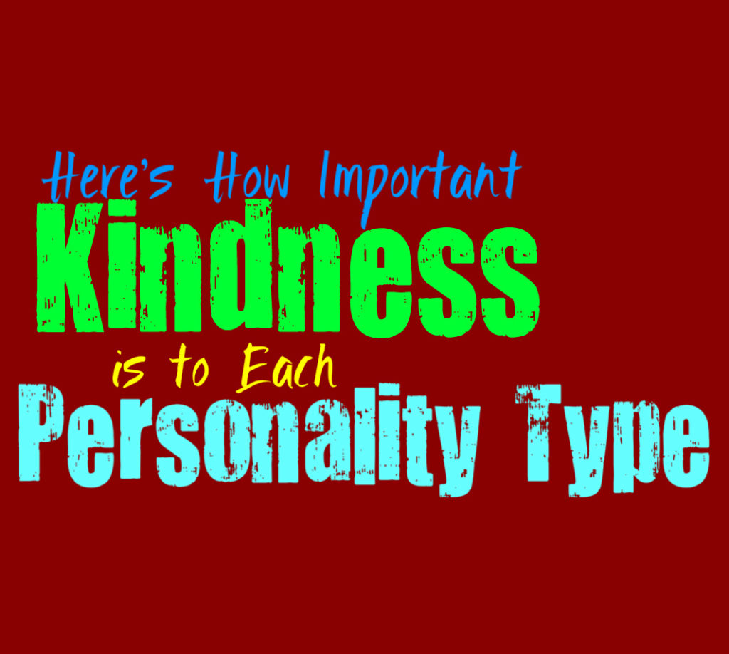 Here's How Important Kindness is to Each Personality Type