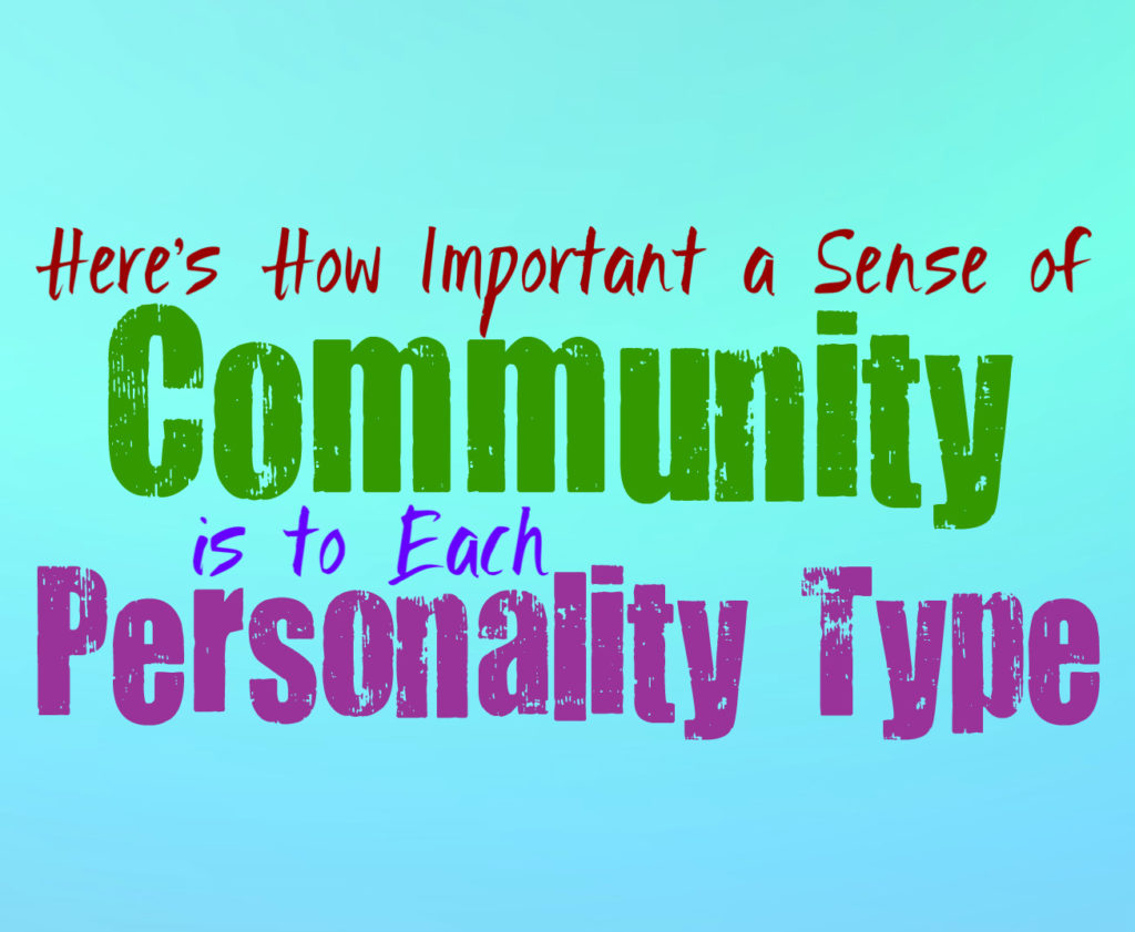 Here's How Important a Sense of Community is to Each Personality Type