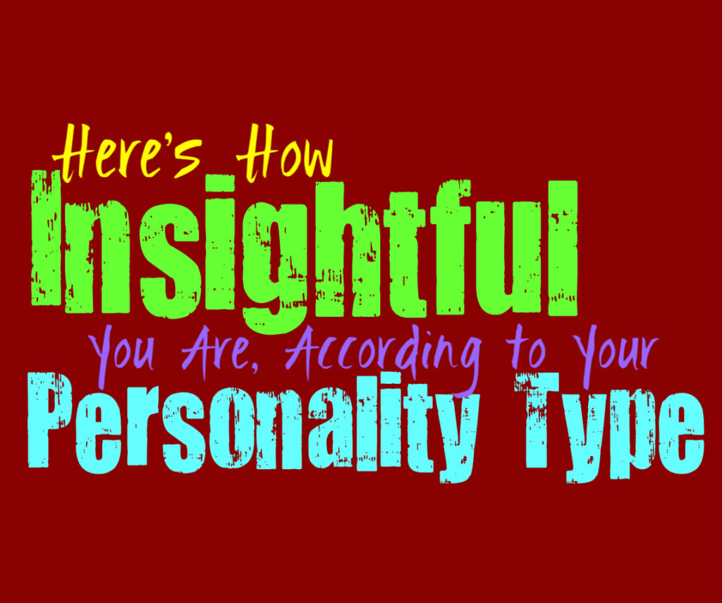 Here's How Insightful You Are, According to Your Personality Type