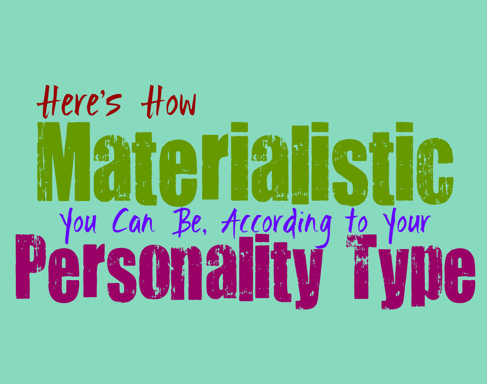 Here's How Materialistic You Can Be, According to Your