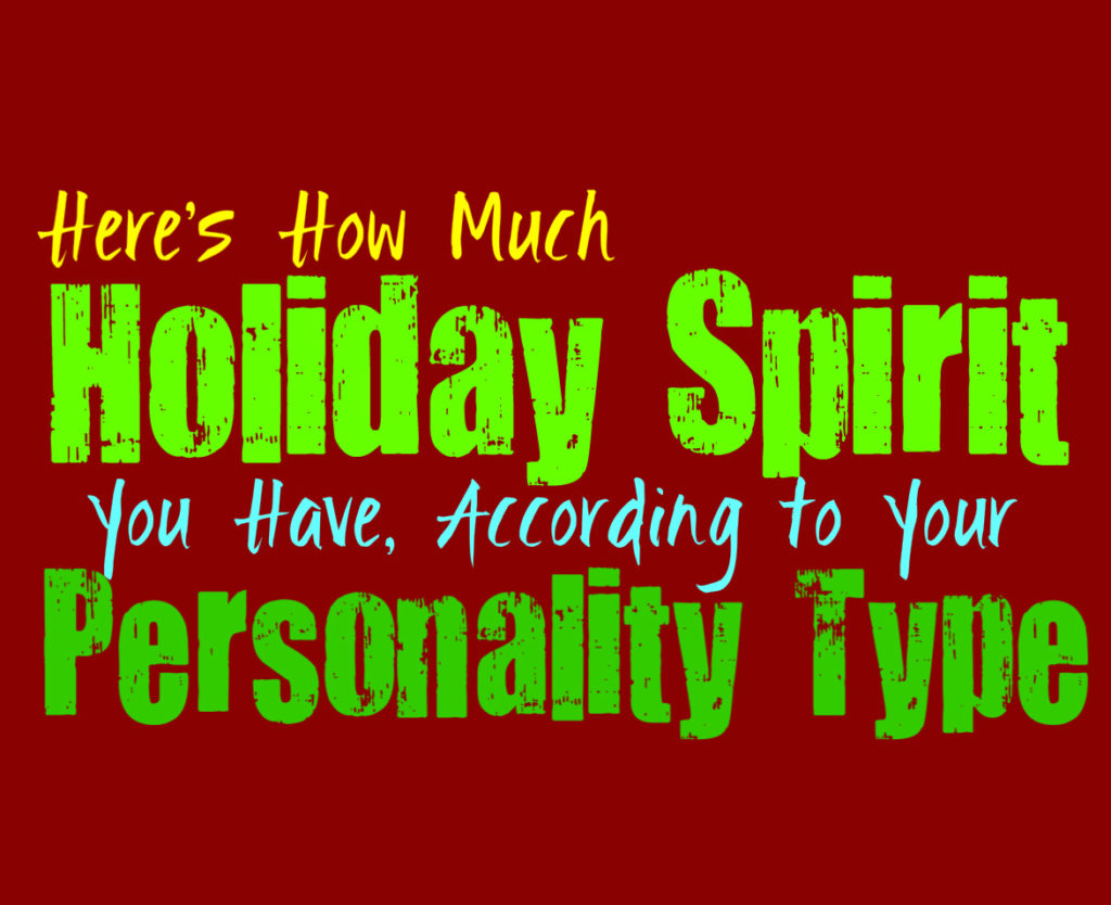 Here's How Much Holiday Spirit You Have, According to Your Personality Type