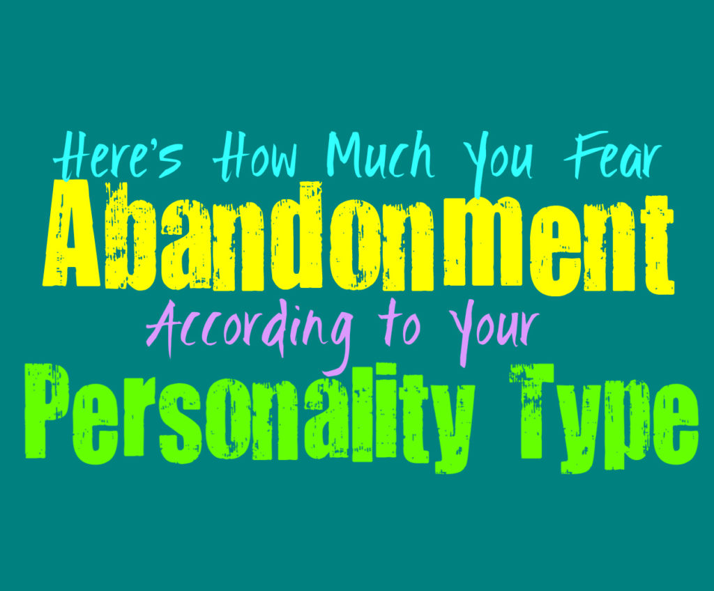 Here's How Much You Fear Abandonment, According to Your Personality Type