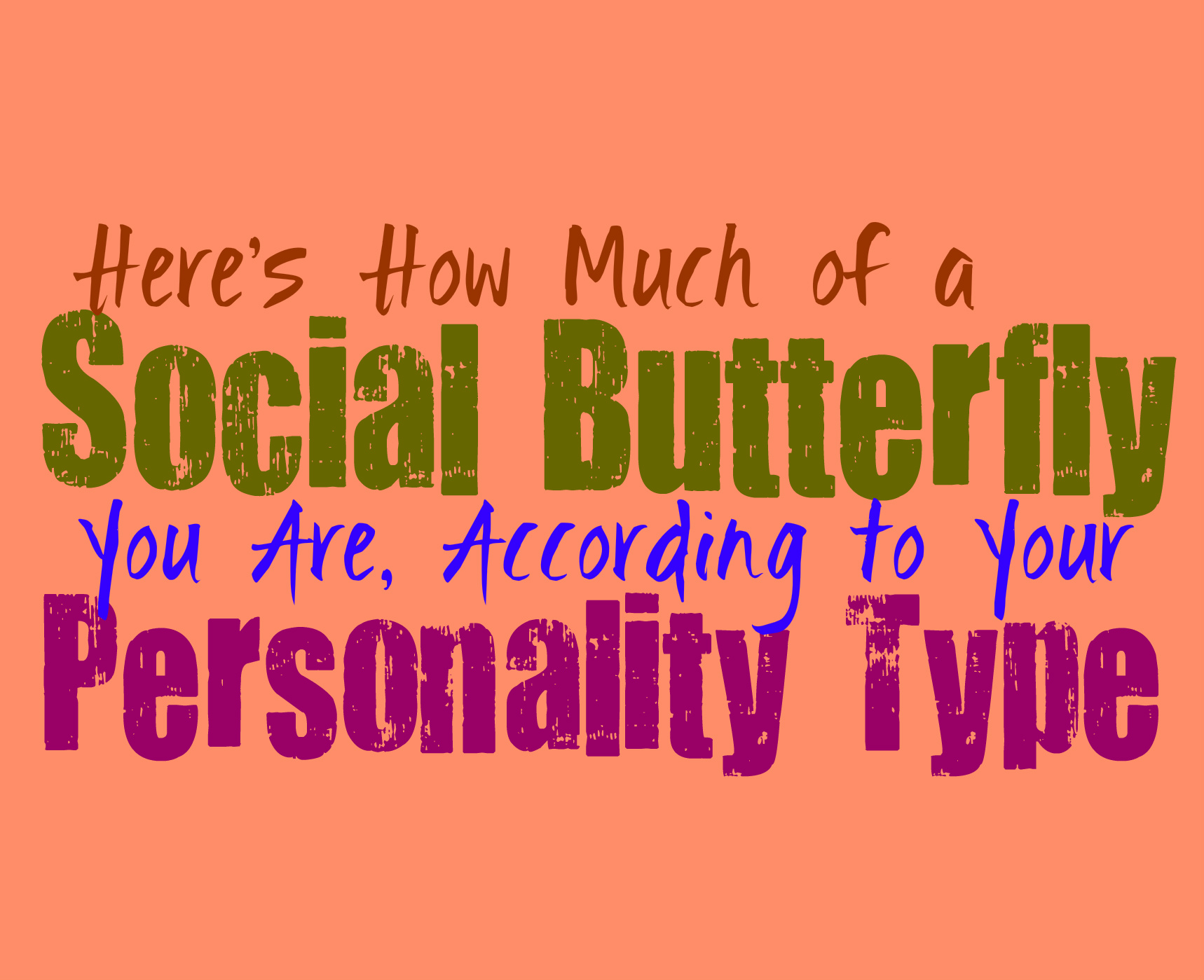 Here's How Much of a Social Butterfly You Are, According to Your
