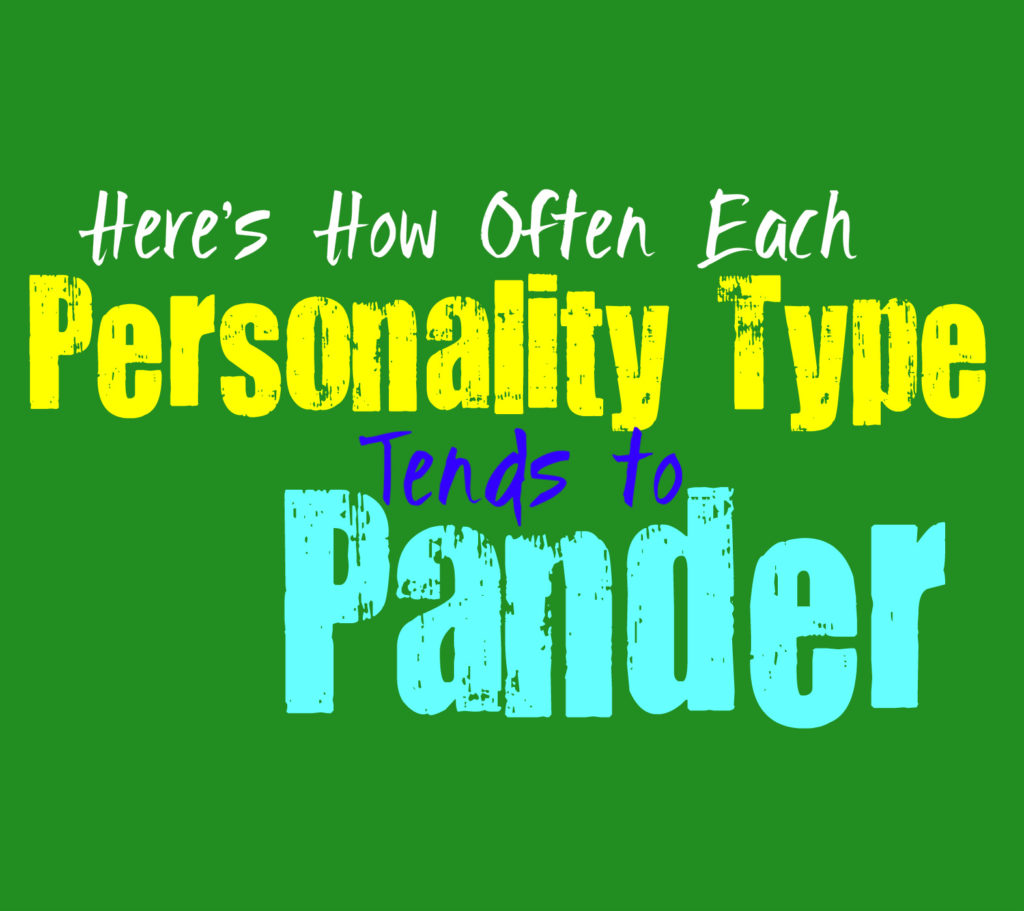 Here's How Often Each Personality Type Tends to Pander