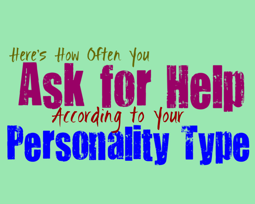 Here's How Often You Ask for Help, According to Your Personality Type