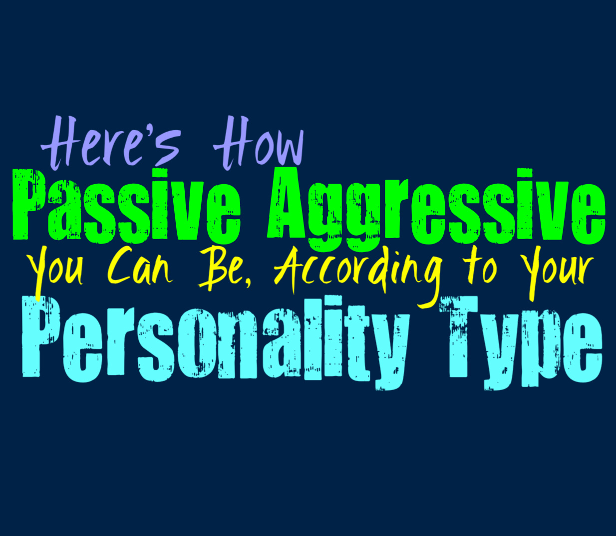 Here's How Passive Aggressive You Can Be, According to Your