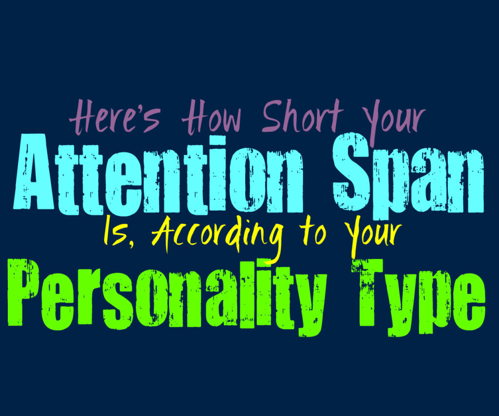 Here's How Short Your Attention Span Is, According to Your Personality Type