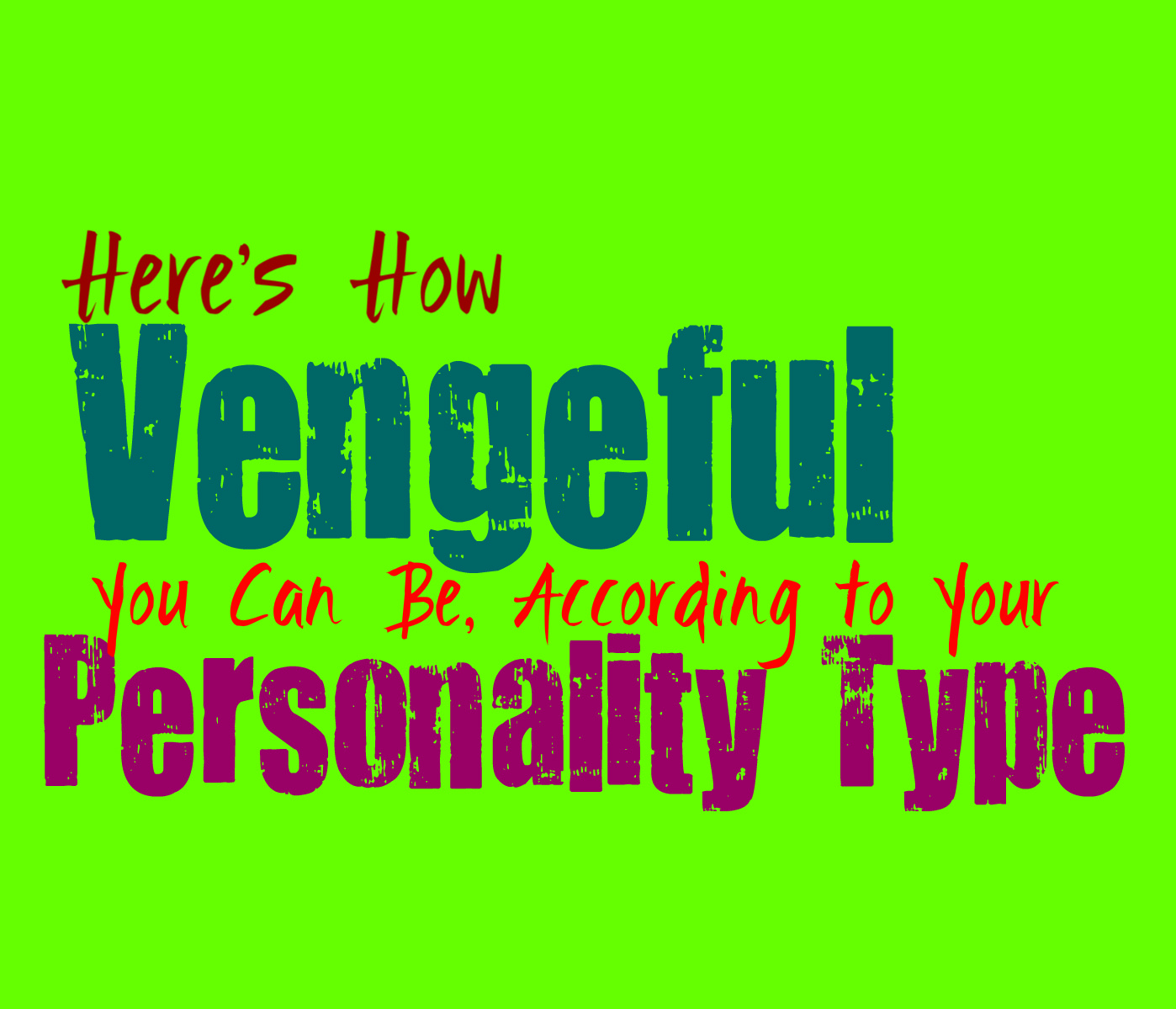 Here's How Vengeful You Can Be, According to Your