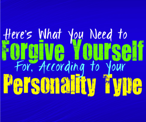 Here's What You Need to Forgive Yourself For, According to Your Personality Type