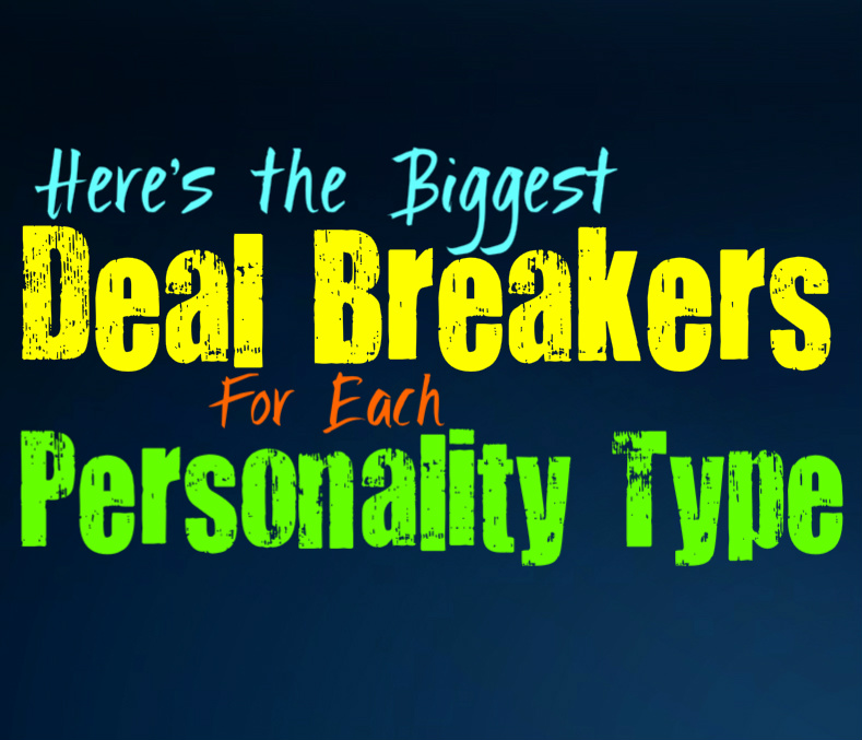 Here's the Biggest Deal Breaker for Each Personality Type