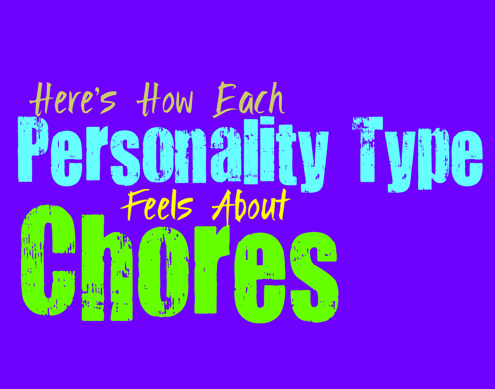 here s how each personality type feels about chores personality growth