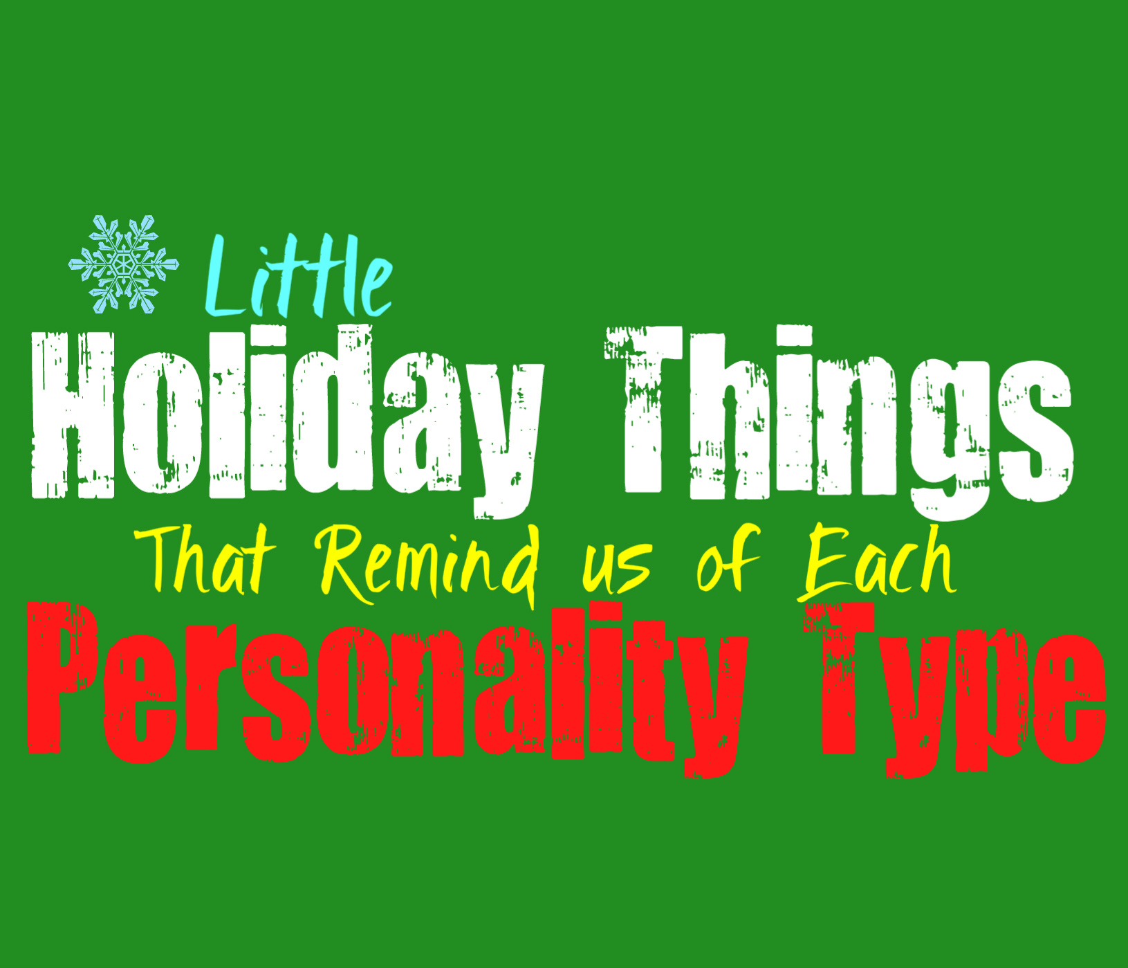 Little holiday things that remind us of each personality type - Images remind us s ...
