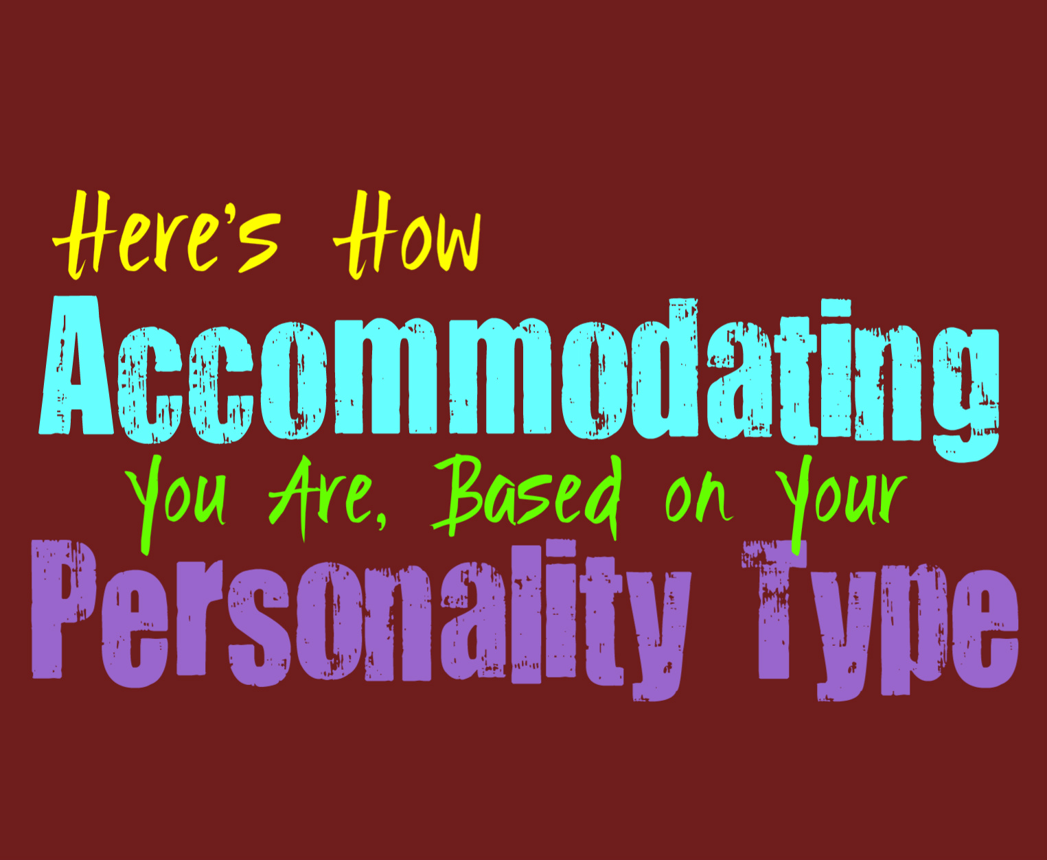 Accommodating personality type