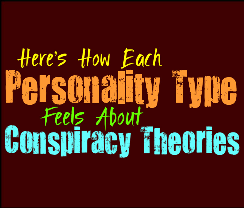 Here's How Each Personality Type Feels About Conspiracy Theories