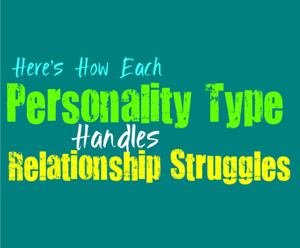 Here's How Each Personality Type Handles Relationship Struggles