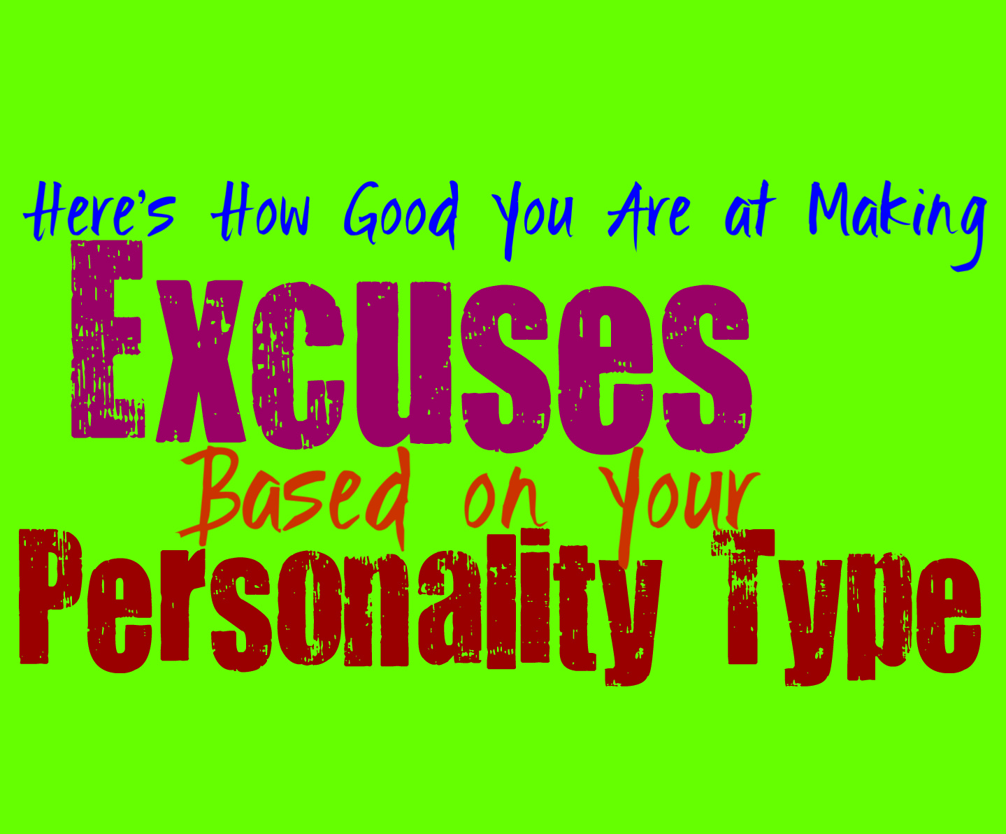 Here's How Good You Are at Making Excuses, Based on Your