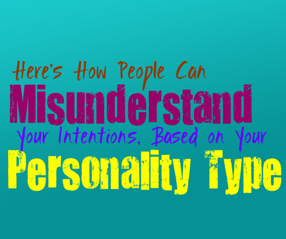 Here's How People Misunderstand Your Intentions, Based on Your Personality Type