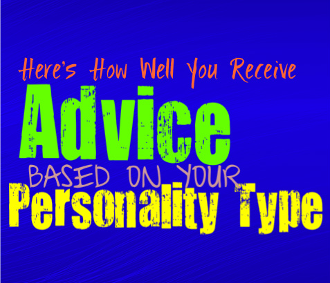 Here's How Well You Receive Advice, Based on Your Personality Type