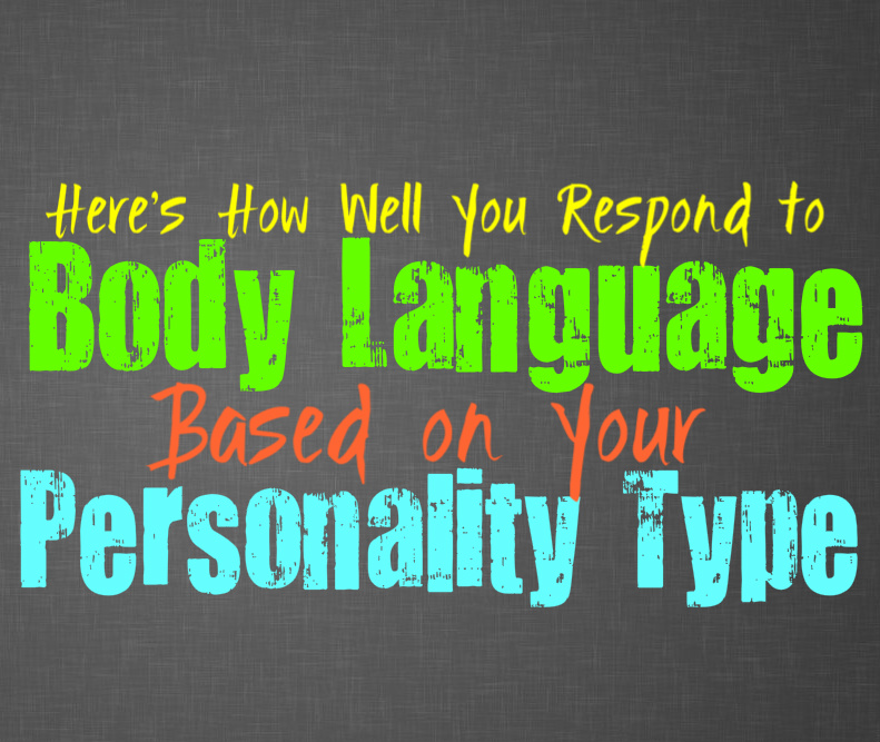 Here's How Well You Respond to Body Language, Based on Your Personality Type