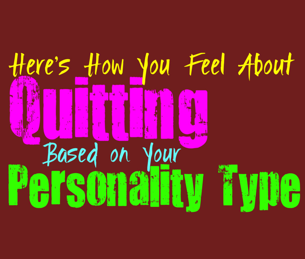 Here's How You Feel About Quitting, Based on Your Personality Type