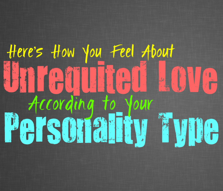 Here's How You Feel About Unrequited Love, According to Your