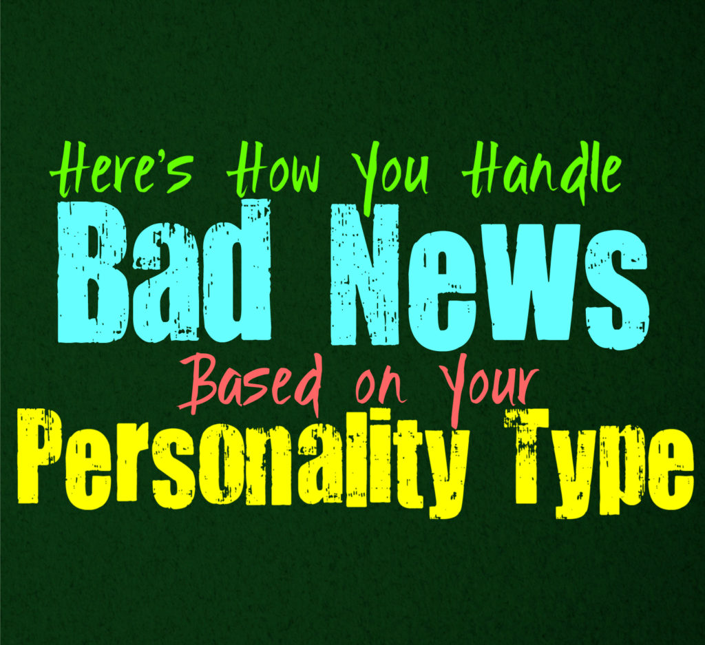Here's How You Handle Bad News, Based on Your Personality Type