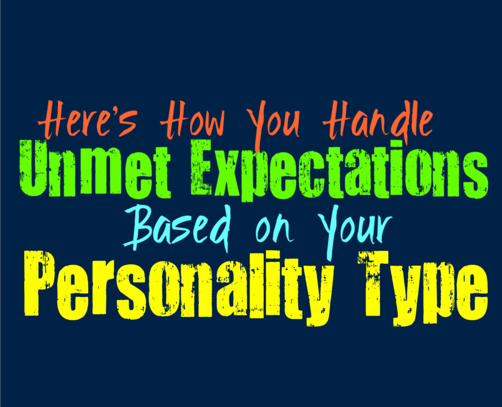 Here's How You Handle Unmet Expectations, Based on Your Personality Type