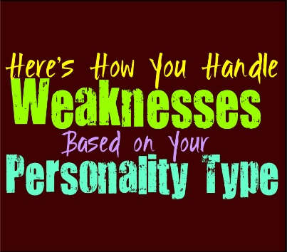 Here's How You Handle Weaknesses, Based on Your Personality Type