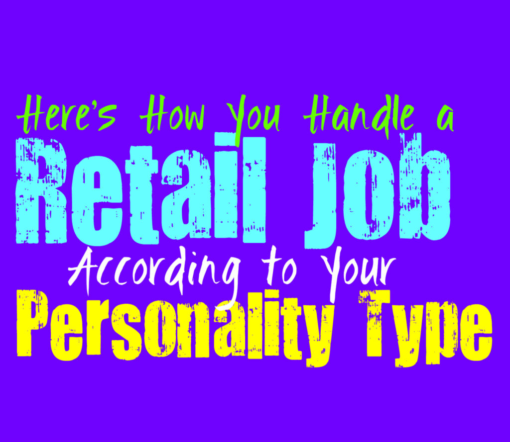 Here's How You Handle a Retail Job, According to Your Personality Type