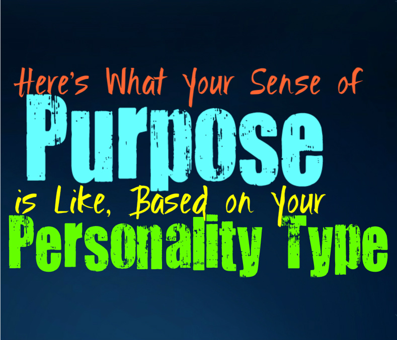 Here's What Your Sense of Purpose is Like, Based on Your Personality Type
