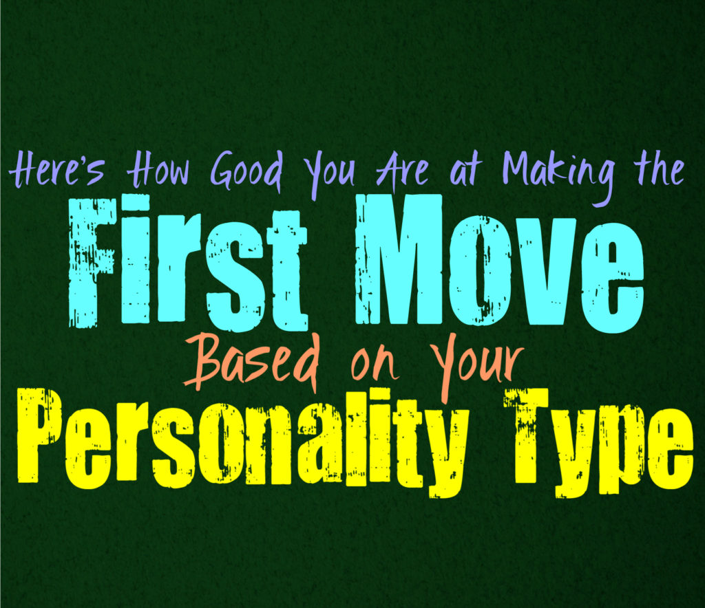 Here's How Good You Are at Making the First Move, Based on Your Personality Type