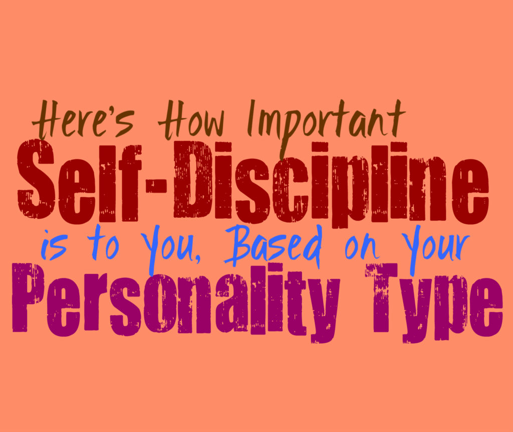 Here's How Important Self-Discipline is to You, Based on Your Personality Type