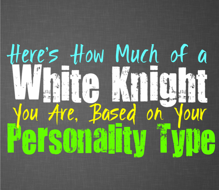 Here's How Much of a White Knight You Are, Based on Your Personality Type