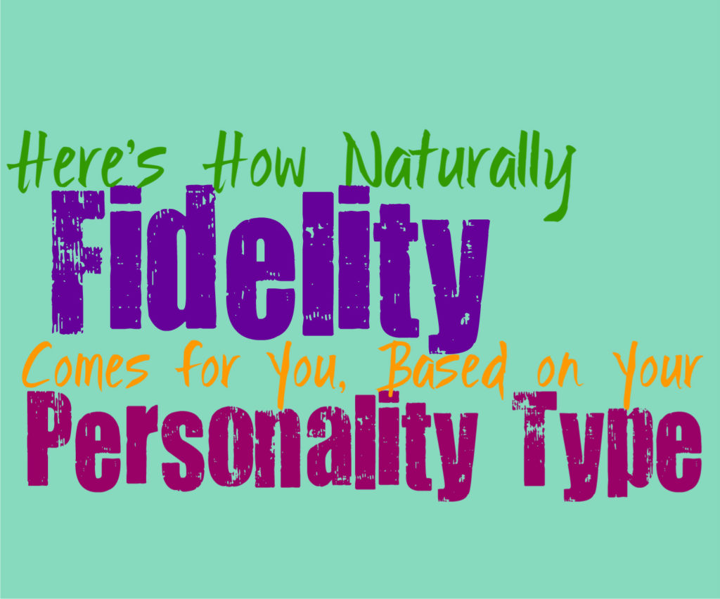 Here's How Naturally Fidelity Comes for You, Based on Your Personality Type