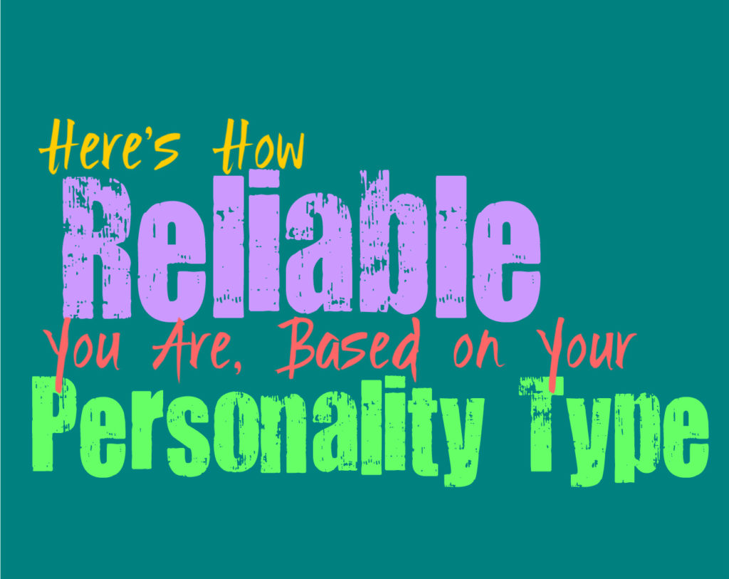 Here's How Reliable You Are, Based on Your Personality Type